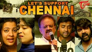 Let's Support CHENNAI || By Tollywood Top Playback Singers