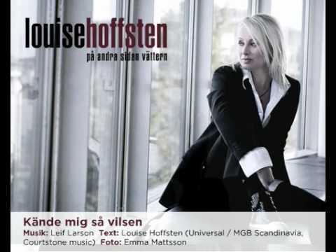 Louise Hoffsten - Kände mig så vilsen