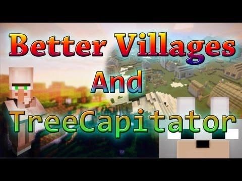 Minecraft Mods - TreeCapitator and Better Villages Mod 1.4.2 Review and Tutorial