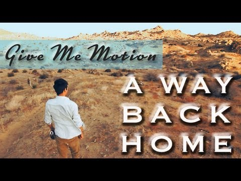 A Way Back Home (original song by Give Me Motion)
