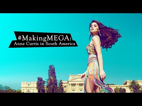 #MakingMega: Anne Curtis in South America
