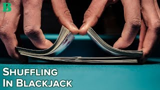 Shuffling in Blackjack: What You Need to Know