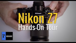 Nikon Z7 Hand-On First Look -- A tour of Nikon's new full-frame mirrorless camera