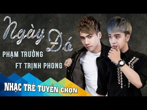 Ngày Đó - Phạm Trưởng ft Trịnh Phong [Audio Official] thumbnail