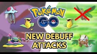 New Debuff Attacks in Pokemon GO!