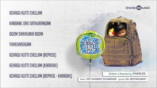 Azhagu Kutti Chellam Official Full Songs | Ved Shanker Sugavanam | Audio Juke Box