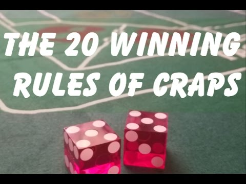 THE 20 WINNING RULES OF CRAPS - HOW TO WIN BIG AT CRAPS