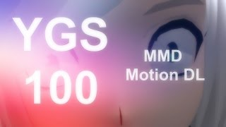Y.G.S. 100 SONG MMD Motion DL