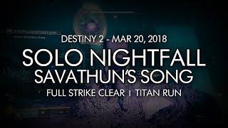 Destiny 2 - Solo Nightfall: Savathun's Song (Titan) - March 20, 2018 Weekly Reset