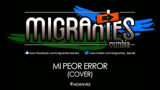Mi Peor Error - Migrantes (Cover)