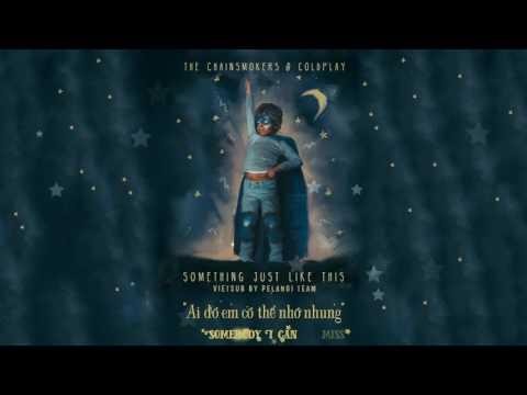 [Vietsub + Musics] Something Just Like This - The Chainsmokers & Coldplay