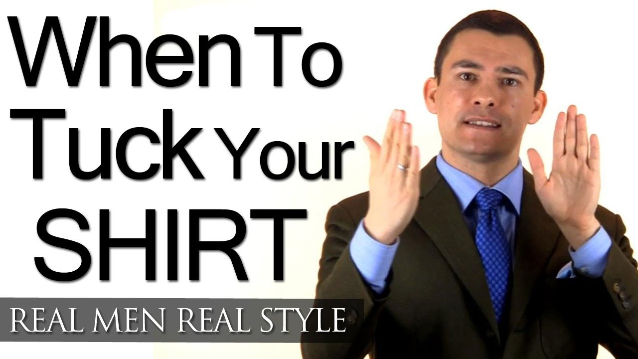 Does a man need to tuck in his shirt when to wear a for Untucked dress shirt with tie