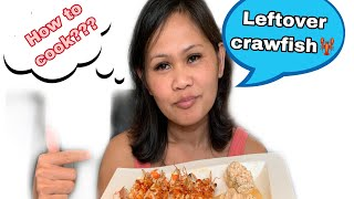 Vlog#21 LEFTOVER CRAWFISH MANAY LHANIE RECIPE...