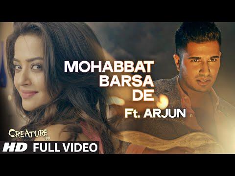 """Mohabbat Barsa De"" Full Video Song Ft. Arjun | Creature 3D, Surveen Chawla | Sawan Aaya Hai"