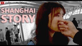 Wisnu Kumoro's SHANGHAI STORY (EXTENDED version)