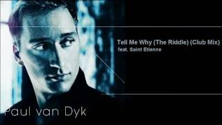 Watch Paul Van Dyk Tell Me Why The Riddle video