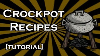 Don't Starve Tips - Best Crockpot Recipes - Epic Cooking!