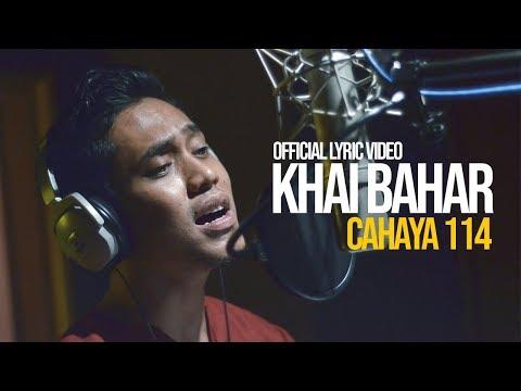 Khai Bahar - Cahaya 114 (Official Lyric Video)