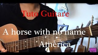 Cours de guitare - Chanson facile 4 accords - A horse with no name - America +TAB