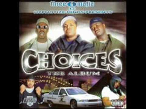 Three 6 Mafia - Mafia (Choices Posse Song) (Feat. Hypnotize Camp Posse)