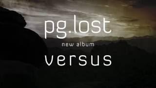 PG.LOST - Versus (album teaser)