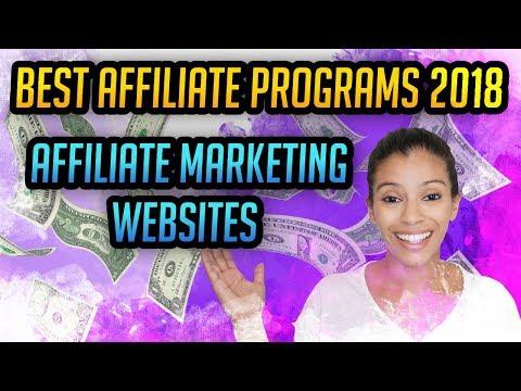 BEST Affiliate Programs 2018 - Affiliate Marketing Websites For High Profits