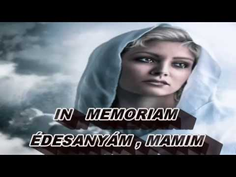 .†♥♥†..IN MEMORIAM ÉDESANYÁM , MAMIM ...†♥♥†