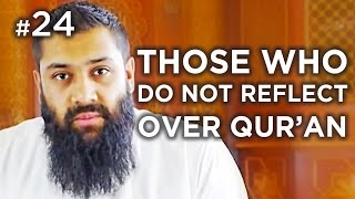 Woe to YOU, if you don't reflect on the verses of al Qur'an – Hadith #24 – Alomgir Ali