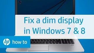 Troubleshooting a Dim Display - Notebook Computers with Windows 8, Windows 7