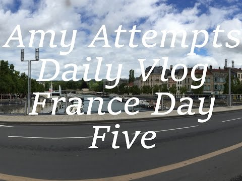 Amyattempts | Daily Vlog- France day five