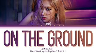 Download lagu ROSÉ 'On The Ground' Lyrics (로제 On The Ground 가사) (Color Coded Lyrics)