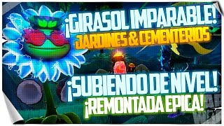 Plants vs Zombies: Garden Warfare | ¡REMONTADA ÉPICA! ಥ_ಥ - ¡Girasoles Imparables!