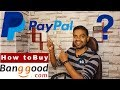 What is Paypal? How to Create an account in Paypal? Buy a Product from Banggood.com using Paypal  