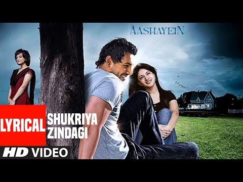 Shukriya Zindagi Lyrical | Aashayein | John Abraham | Shafqat Amanat Ali