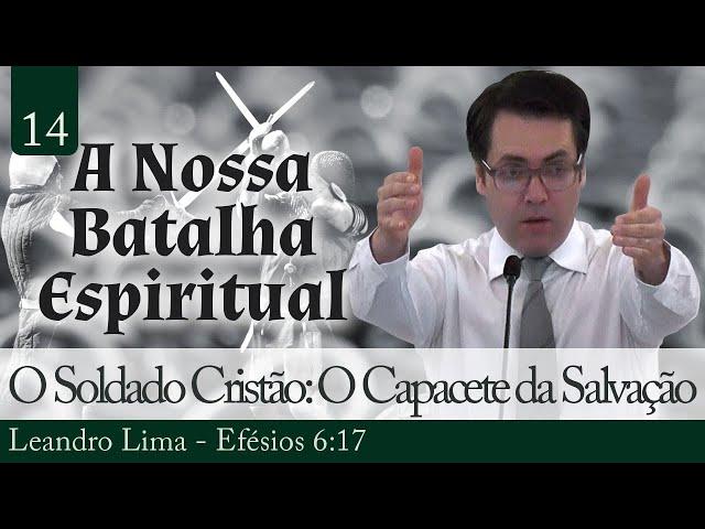 14. O Soldado Cristão: O Capacete da Salvação - Leandro Lima