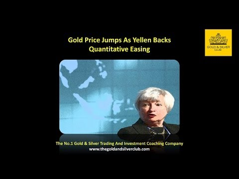 The Gold & Silver Club | Gold Silver Trading | 069 - Gold Jump As Yellen Backs Quantitative Easing