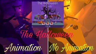 The Halloween • No Animation vs Animation • Dancing Line