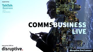 Comms Business Live - Season 3 -  Channel in healthcare – sponsored by TalkTalk Business