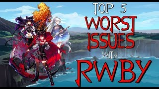 Top 5 Worst Issues with RWBY