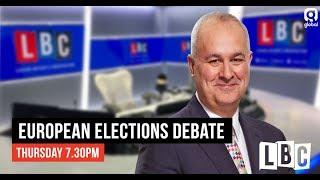 Iain Dale's EU Election Debate: 16th May 2019 - LBC