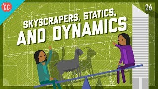 Skyscrapers, Statics, and Dynamics: Crash Course Engineering #26