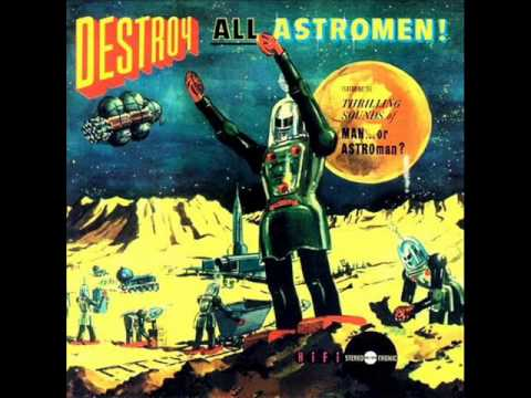 Thumbnail of video Man or Astro-Man?- Destroy All Astromen [Full Album]