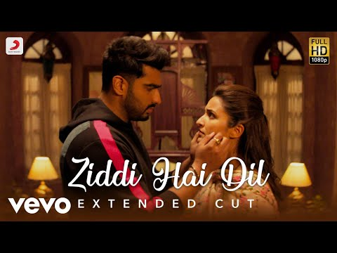 Ziddi Hai Dil - Full Song | Arjun & Parineeti | Mannan Shaah | Javed Akhtar