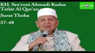 KH. Sya'roni Ahmadi Kudus Pengajian Tafsir Al Qur'an Surat Thoha 37-48