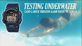 Testing Underwater My CASIO G shock Vibration Alarm  Watch - W 735H 2A