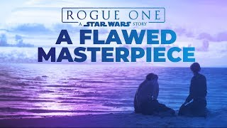 A Flawed Masterpiece - A Rogue One Video Essay