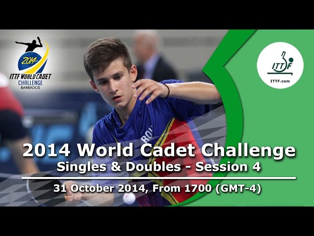 2014 ITTF World Cadet Challenge – Singles and Doubles – Session 4