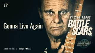 Walter Trout Gonna Live Again Battle Scars
