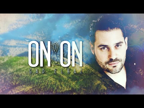 Gad Elbaz - On & On  - Official lyrics Video