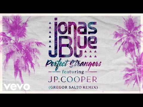 download lagu Jonas Blue - Perfect Strangers Gregor Salto Remix Ft. JP Cooper gratis